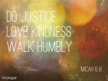 Do justice, love mercy, walk humbly